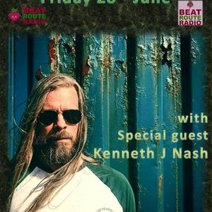 28 06 2019 The Weekend Warm Up with Special guest Kenneth J Nash on Beat Route Radio.