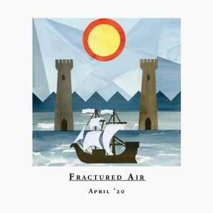 Fractured Air - April 2020 Mix