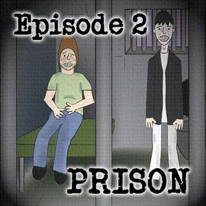 The Steve and Ollie Podcast - Episode Two - Prison