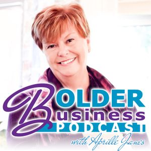121: Aprille Janes Four Steps to Being a Bolder Business