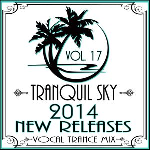 ★ Sky Trance ★ 2014 New Releases Vocal Trance Mix VOL. 17