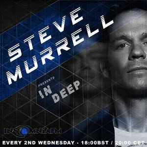 IN DEEP pt2 Steve Murrell EXCLUSIVE insomniafm.com March 2016