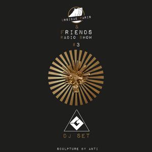 UP & Friends Radio Show 003 - Moshé Galactik Dj Set