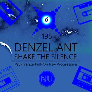 Denzel Ant - Shake The Silence #195