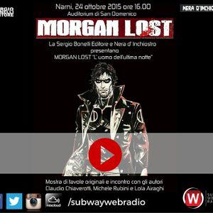 Morgan Lost - Interviste a Claudio Chiaverotti, Michele Rubini e Lola Airaghi