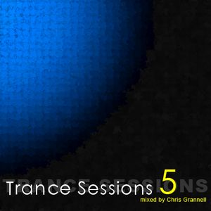 Chris Grannell - Trance Sessions 5
