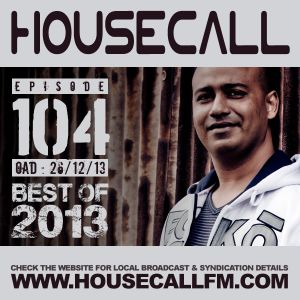 Housecall EP#104 (26/12/13) - Best Of 2013 Special