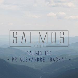 "Salmo 135 - Pr. Alexandre ""Sacha"" Mendes - 03/01/2016"