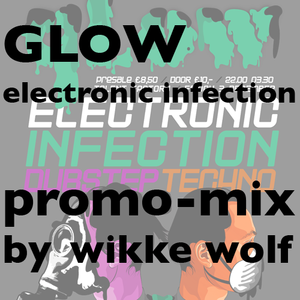 Glow Electronic Infection promo mix: by Wikke Wolf
