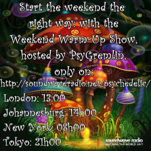 Weekend Warm-up Show 15-07-2016 on Psychedelic Soundwave