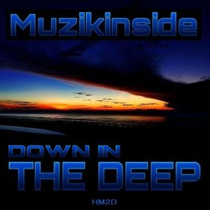 Dj Muzikinside - Down In The Deep (Deep Session)