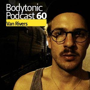 Bodytonic Podcast 060 : Van Rivers