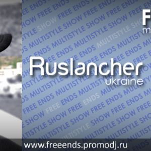 Multistyle Show Free Ends - Episode 027 (Ruslancher)