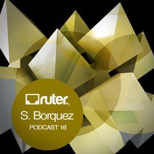 Ruter Podcast 16 //Sergio Borquez