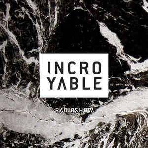 Incroyable Music Radioshow by Bellville - 04 / 2017