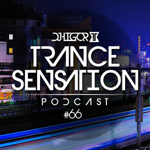 Trance Sensation Podcast #66