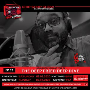 Ep 52 ft. highlights from The Deep Fried Deep Dive  The Chip Shop Show on Rapstation365