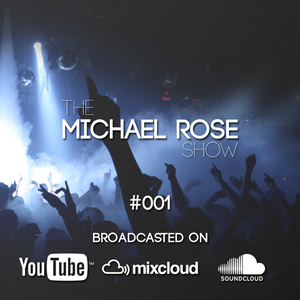 The Michael Rose Show #1