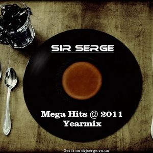 Sir Serge - Mega Hits @ 2011 (Yearmix)