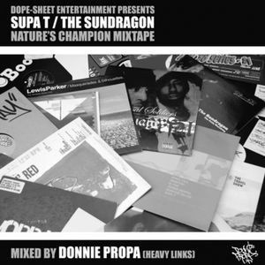 Dope-Sheet Entertainment Presents Supa T / The Sundragon & Donnie Propa