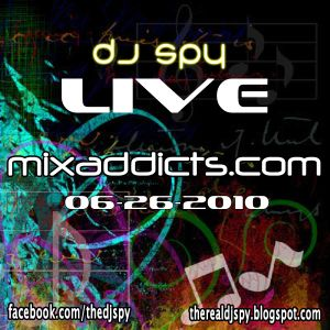 DJ SPY LIVE FROM MIXADDICTS.COM