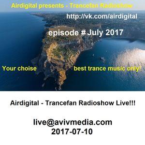 Airdigital - Trancefan Radioshow Live!!! 2017-07-10 (July 2017)