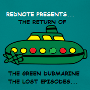 THE GREEN DUBMARINE episode 2