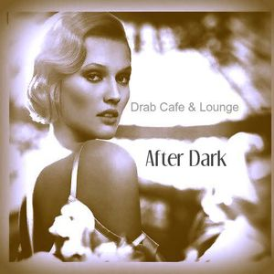 Drab Cafe & Lounge - After Dark