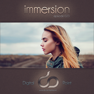 Digital Point - Immersion - Episode 023