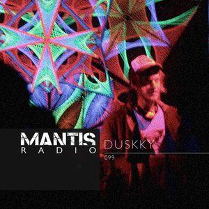 Mantis Radio 099 + Duskky
