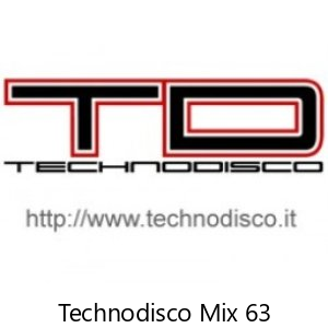 Technodisco Mix 63 - March 2016