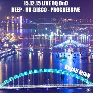 15.12.15 LIVE OQ DEEP NU DISCO PROGRESSIVE