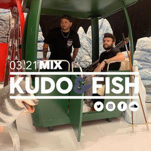 Kudo & Fish - 03.21 MIX