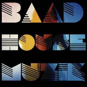 Baad House Muzik