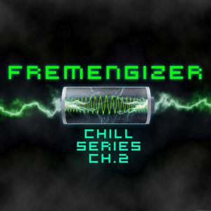 Fremengizer Chill Series Chapter 2