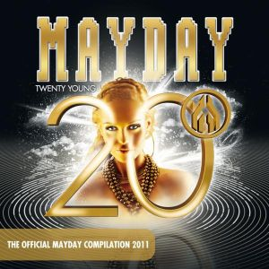 Mayday 2011 - Twenty Young (Finally DJ-Mix by PLANET OF VERSIONS)