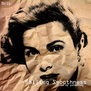 Falling Smoothness mixed by yunseobag