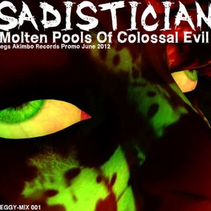 Molten Pools Of Colossal Evil (Legs Akimbo Records Promo Mix, June 2012)