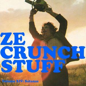 ZE CRUNCH STUFF Volume XIV: Satanas!
