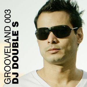DJ DOUBLE S - GROOVELAND 003