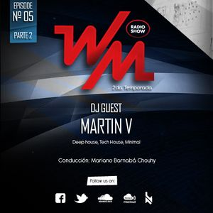 We Must Radio Show #05 - Dj Guest - Martin V - part2