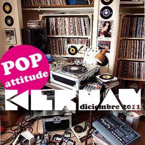 Pop Attitude. Radiokerman Diciembre 2011. Electro/Indie/Pop