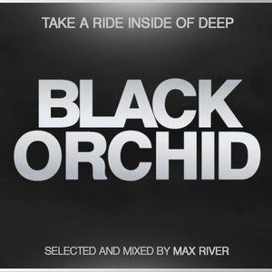 Max River - Black Orchid