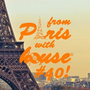 From Paris With House EP40!