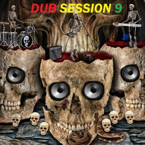 DUB SESSION 9