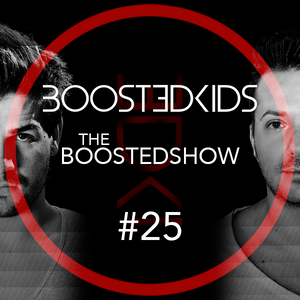 BOOSTEDKIDS pres. THE BOOSTEDSHOW #025