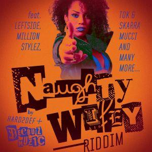 Naughty Wifey Riddim Mix [2012 DJ Hard2Def]