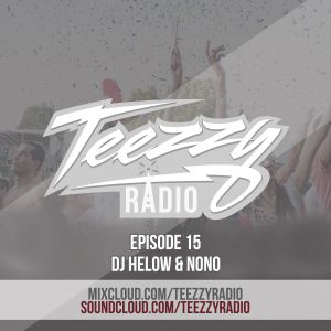 Teezzy Radio Ep.15 (Mastered By. Zicram) Feat. Dj Helow & NoNo