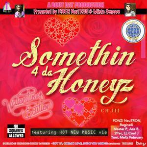 Bout Dat Presents Somethin' 4 Da Honeyz III