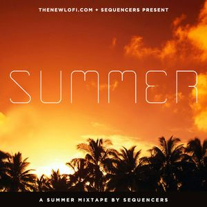 Summer Mixtape for The New Lo fi by Sequencers